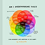 Am I Overthinking This?: Over-Answering Life's Questions in 101 Charts (Humor Books, Self Help Books, Books about Adulthood)
