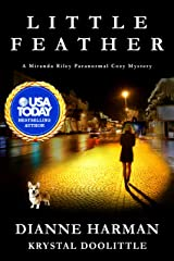 Little Feather: A Miranda Riley Paranormal Cozy Mystery (Miranda Riley Paranormal Cozy Mysteries Book 1) Kindle Edition