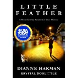 Little Feather: A Miranda Riley Paranormal Cozy Mystery (Miranda Riley Cozy Mystery Series Book 1)