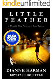Little Feather: A Miranda Riley Paranormal Cozy Mystery (Miranda Riley Paranormal Cozy Mysteries Book 1)