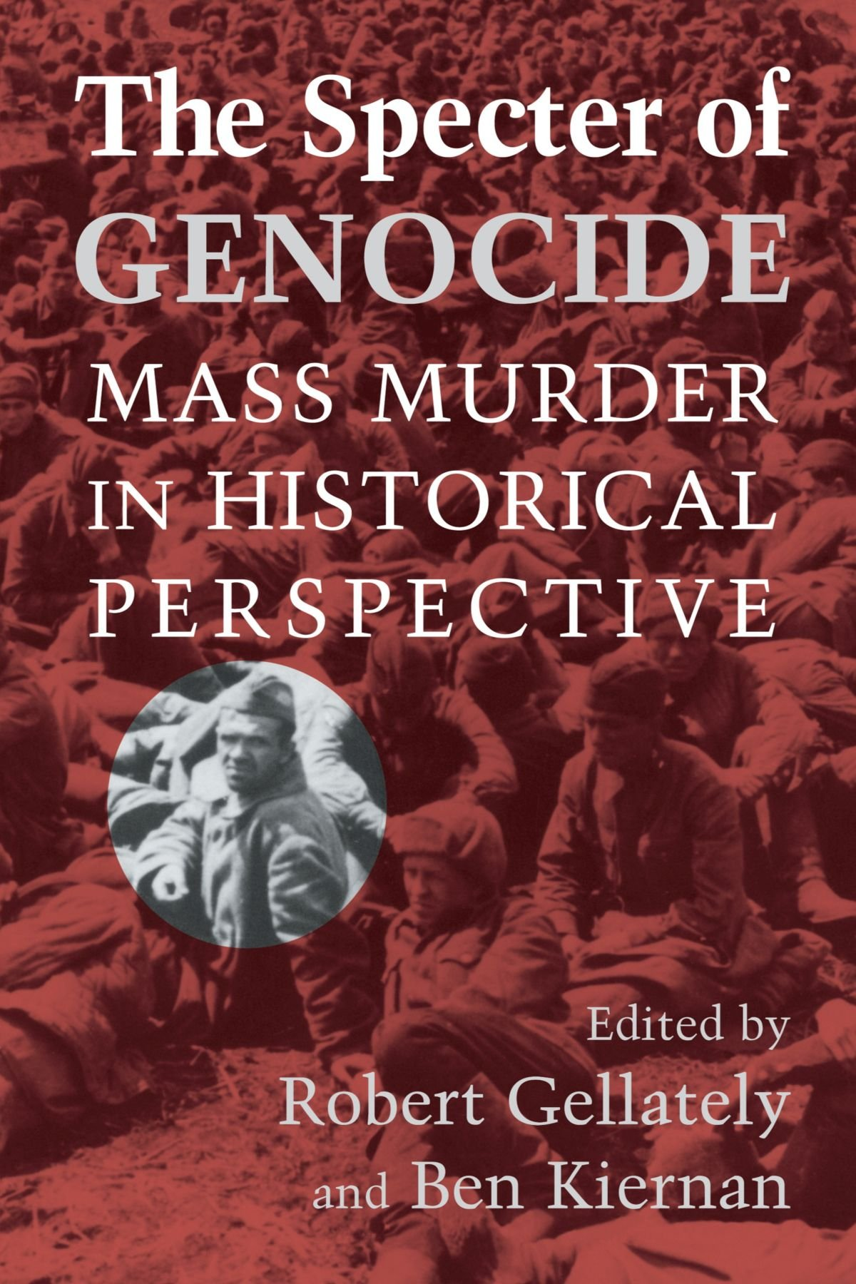 centuries of genocide essays and eyewitness accounts co the specter of genocide mass murder in historical perspective