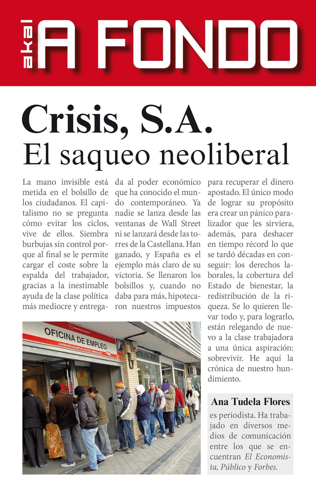 Crisis S.A.. El saqueo neoliberal: Volume 2 (A fondo): Amazon.es: Tudela Flores, Ana: Libros