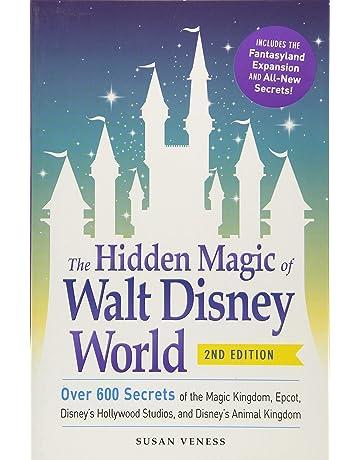 The Hidden Magic of Walt Disney World: Over 600 Secrets of the Magic Kingdom,