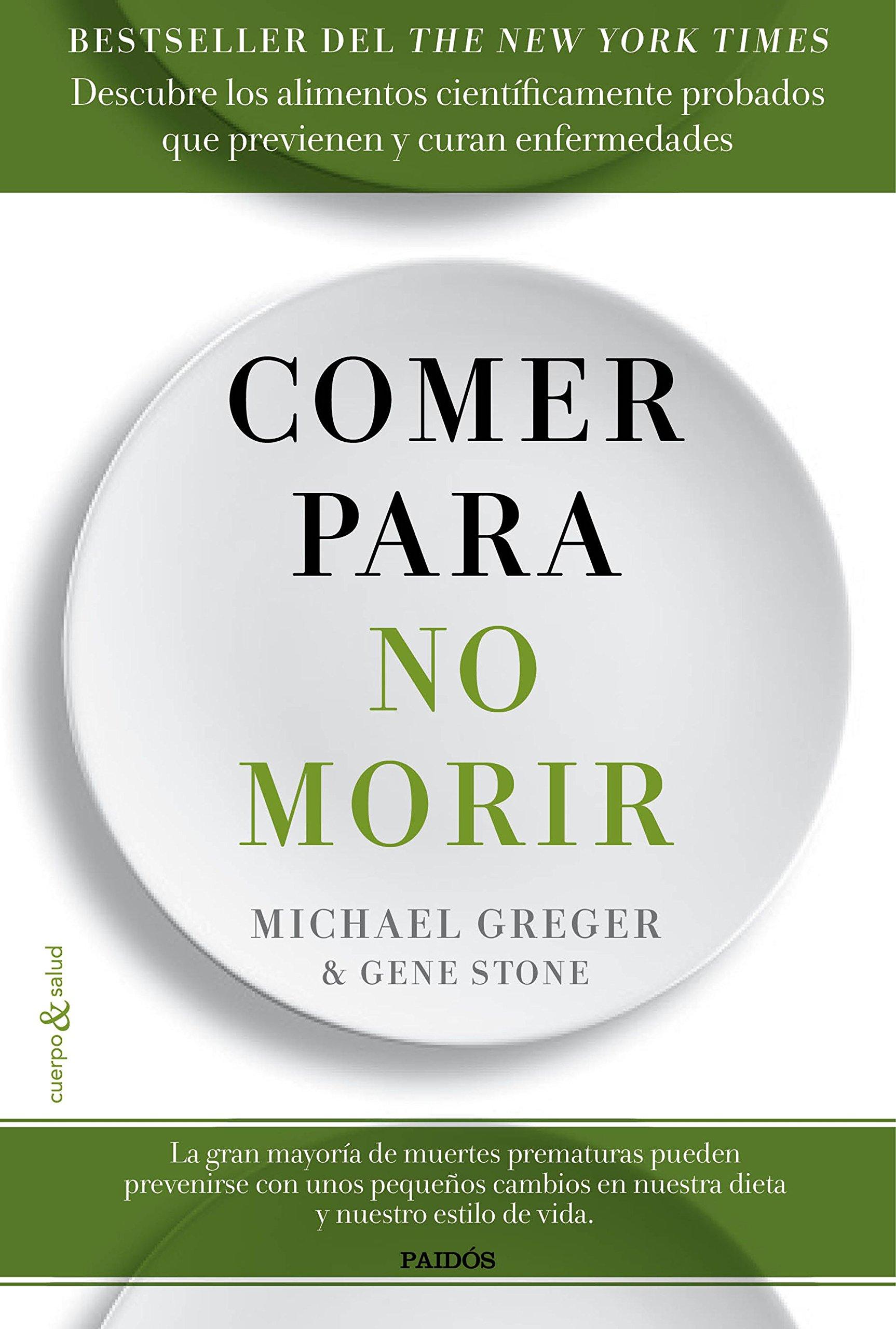 Comer Para No Morir: Michael Greger;gene Stone: 9788449332159: Amazon:  Books