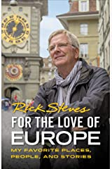 For the Love of Europe: My Favorite Places, People, and Stories (Rick Steves) Kindle Edition