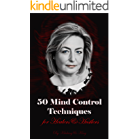 50 Mind Control Techniques For Healers & Hustlers