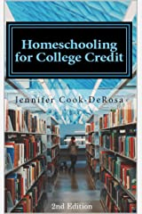 Homeschooling for College Credit: A Parent's Guide to Resourceful High School Planning Kindle Edition