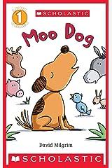 Moo Dog (Scholastic Reader, Level 1) Kindle Edition