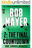 Z: The Final Countdown (The Green Berets Book 6)