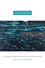 Counterlife: Slavery after Resistance and Social Death Kindle Edition