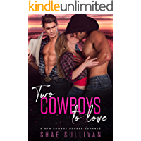 Two Cowboys to Love: A MFM Cowboy Menage Romance
