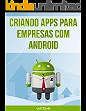 Criando apps para empresas com Android