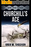 Churchill's Ace (Epic War Series Book 1)