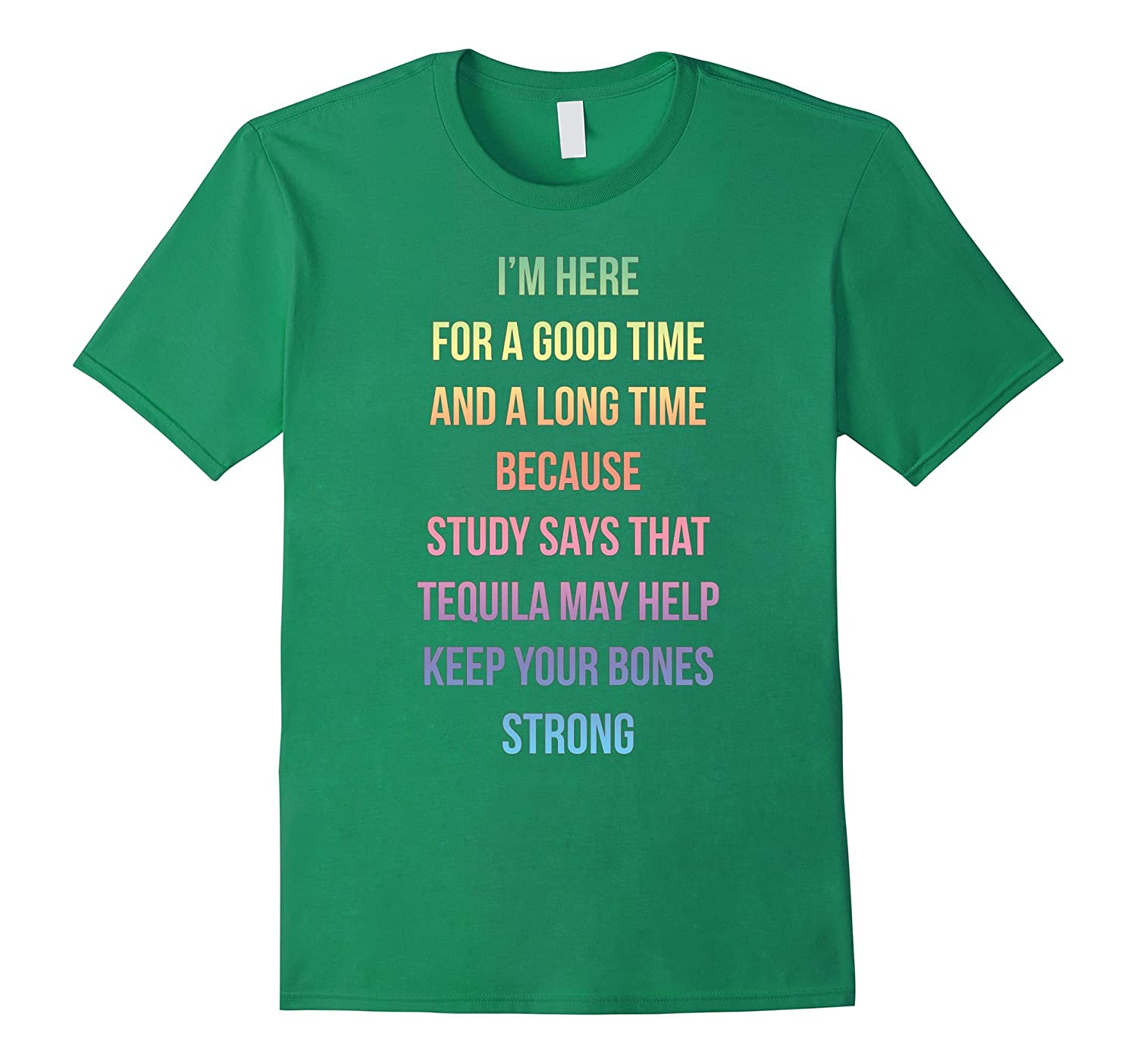 Here For A Good Time And A Long Time Tequila Study T-Shirt-RT