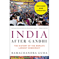 India After Gandhi Revised and Updated Edition: The History of the World's Largest Democracy