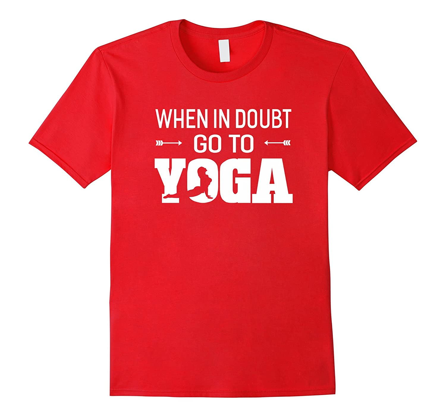 When In Doubt Go To Yoga T-Shirt Unisex-FL