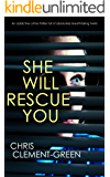SHE WILL RESCUE YOU an addictive crime thriller full of absolutely breathtaking twists