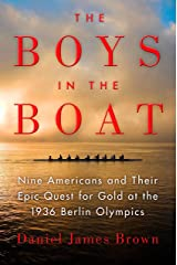 The Boys in the Boat: Nine Americans and Their Epic Quest for Gold at the 1936 Berlin Olympics Paperback