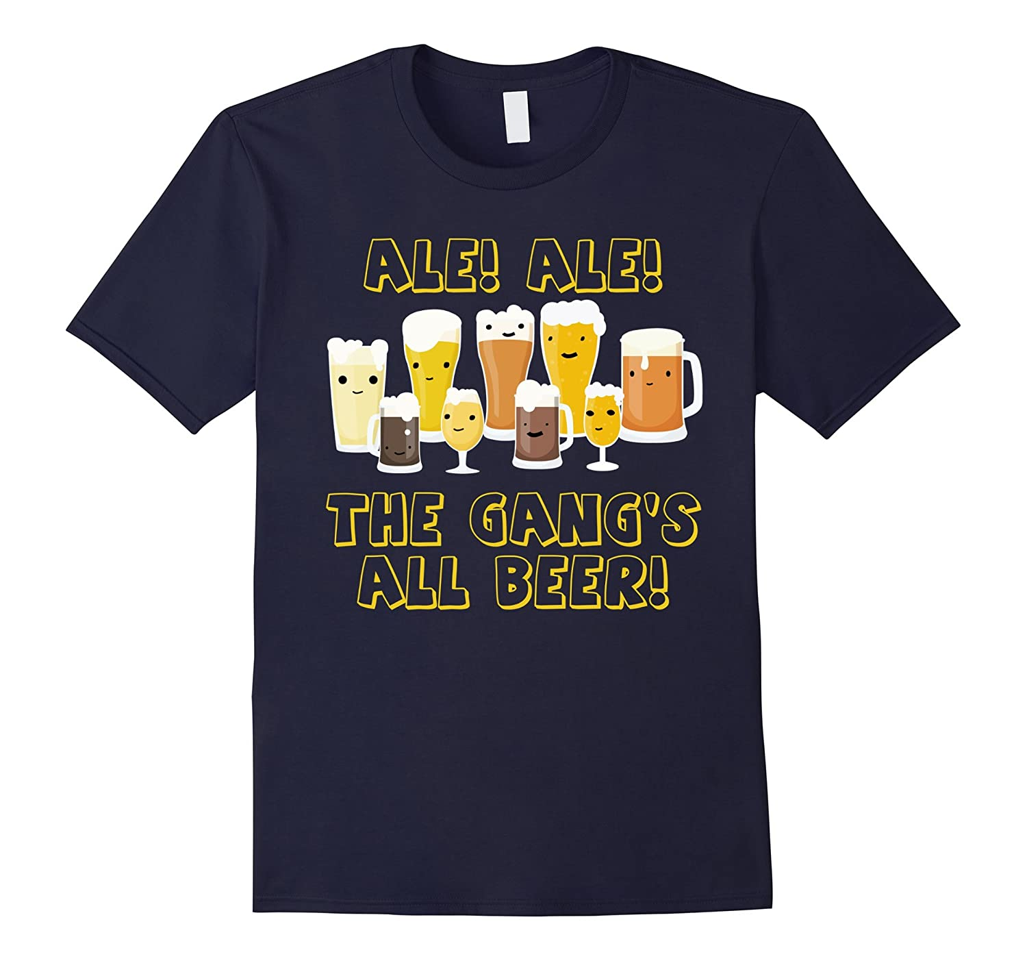 Ale Ale The Gang's All Beer T-Shirt Craft Beer Brewery Funny-BN