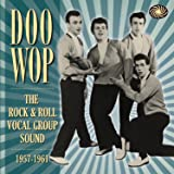 Doo Wop The Rock & Roll Vocal Group Sound