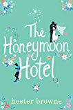 The Honeymoon Hotel: A Romantic Comedy That Will Make You Believe in True Love!