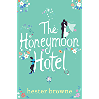 The Honeymoon Hotel: The Perfect Getaway Read for Summer 2018
