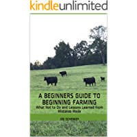A Beginners Guide to Beginning Farming: What Not to Do and Lessons Learned from Mistakes Made