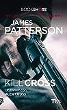 Kill Cross: Un thriller con Alex Cross