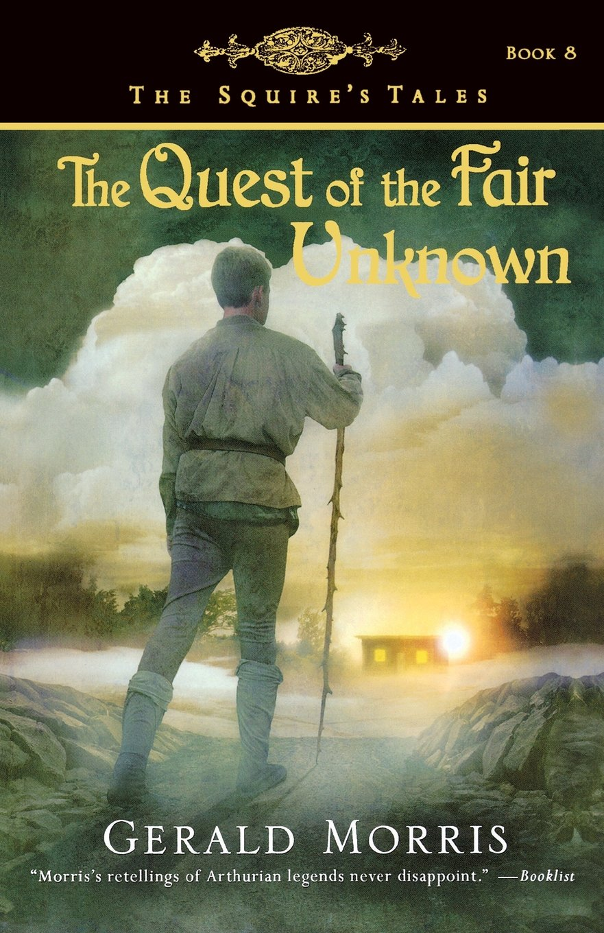 The Quest of the Fair Unknown (The Squire's Tales)
