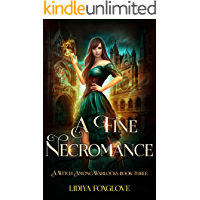 A Fine Necromance: A Paranormal Academy Series (A Witch Among Warlocks Book 3)