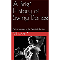 A Brief History of Swing Dance: Partner dancing in the Twentieth Century book cover