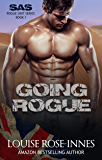 Going Rogue: A Military Romance (SAS Rogue Unit Book 1)