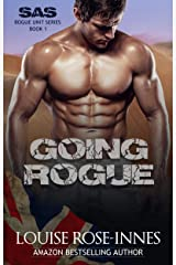 Going Rogue: A Military Romance (SAS Rogue Unit Book 1) Kindle Edition