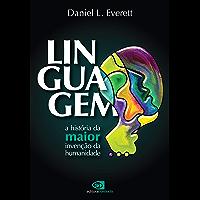 Linguagem: a história da maior invenção da humanidade