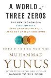 A World of Three Zeros: The New Economics of Zero Poverty, Zero Unemployment, and Zero Net Carbon Emissions (English Edition)