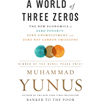 A World of Three Zeros: The New Economics of Zero Poverty, Zero Unemployment, and Zero Net Carbon Emissions (English…