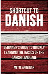 Shortcut to Danish: Beginner's Guide to Quickly Learning the Basics of the Danish Language Kindle Edition