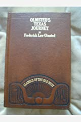Olmsted's Texas Journey: A Journey Through Texas, or, A Saddle-trip on the Southwestern Frontier: With a Statistical Appendix (Classics of the Old West)