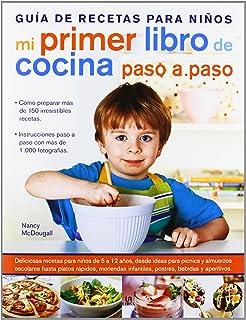 Mi primer libro de cocina paso a paso: Guia de recetas para niños / Recipes