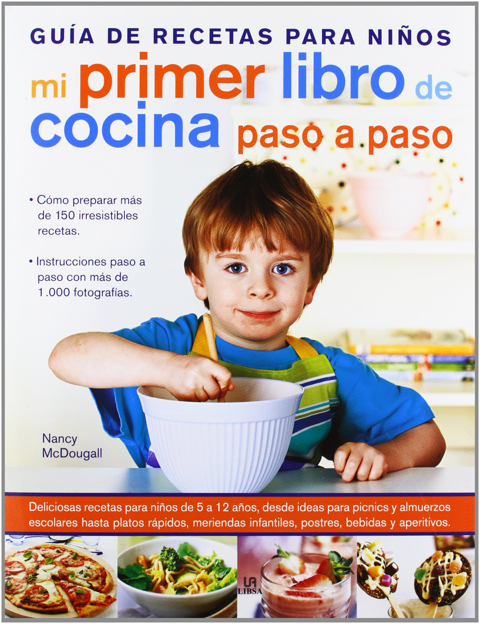 Mi Primer Libro De Cocina Paso A Paso Guia De Recetas Para Ninos