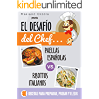 EL DESAFÍO DEL CHEF... PAELLAS ESPAÑOLAS vs. RISOTTOS ITALIANOS: 40 recetas para preparar, probar y elegir (Colección Cocina Práctica)