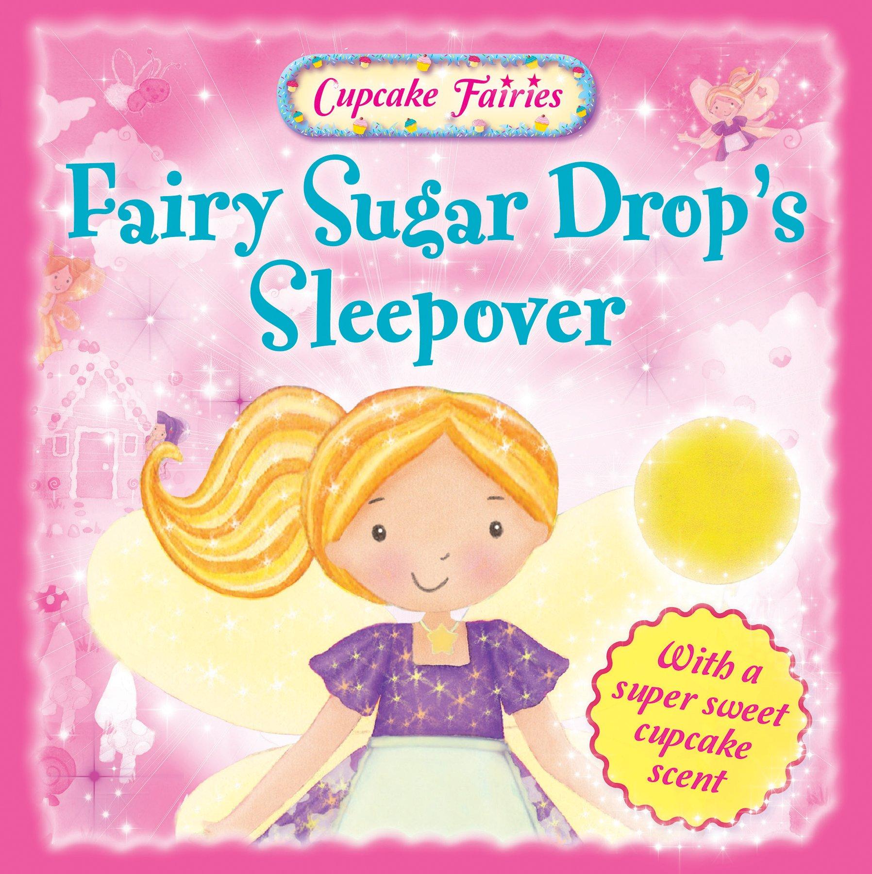 Download Fairy Sugar Drop's Sleepover (Cupcake Fairies) PDF