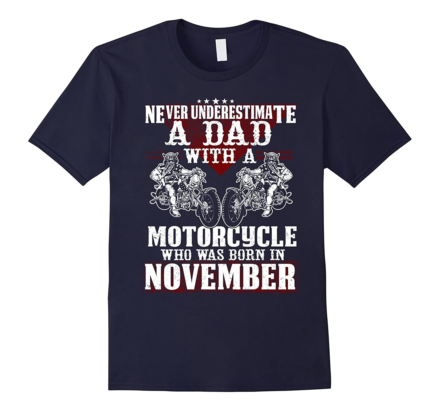 Never Underestimate A Dad With A Motorcycle November T-shirt-RT