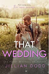 That Wedding:  A Small Town Friends-to-Lovers Romance (That Boy Series Book 2) Kindle Edition