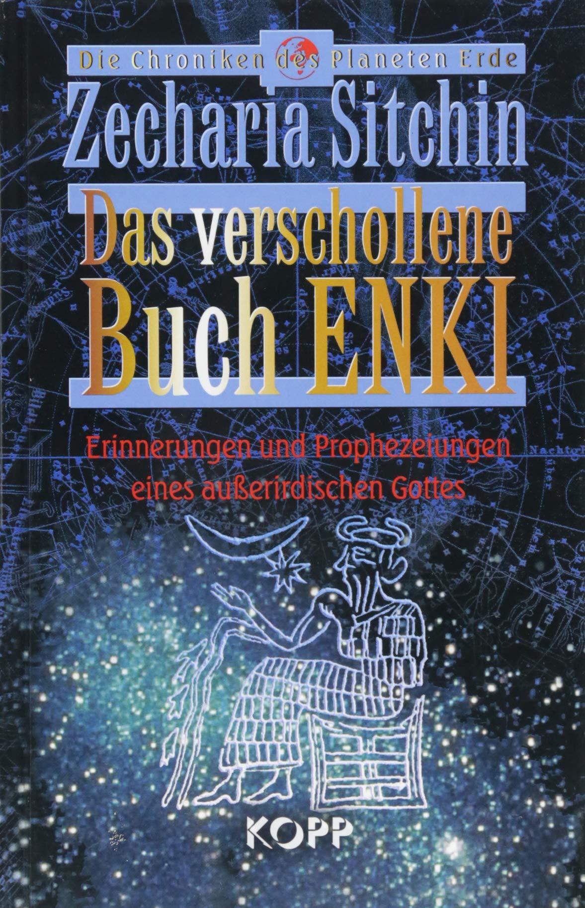 Das Verschollene Buch Enki  Erinnerungen Und Prophezeiungen Eines Außerirdischen Gottes