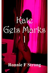 Kate Gets Marks I (Kate's Marks Book 1) Kindle Edition