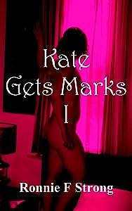Kate Gets Marks I (Kate's Marks Book 1)