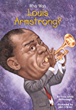 Who Was Louis Armstrong? (Who Was?)