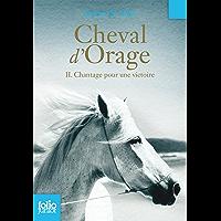 Cheval d'Orage (Tome 2) - Chantage pour une victoire