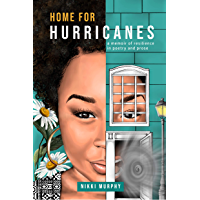 Home For Hurricanes: A Memoir of Resilience in Poetry and Prose